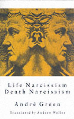 Life Narcissism Death Narcissism by Andre Green