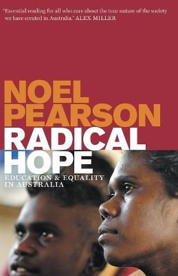 Radical Hope: Education and Equality in Australia by Noel Pearson