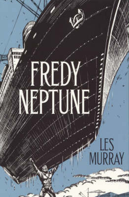 Fredy Neptune by Les Murray