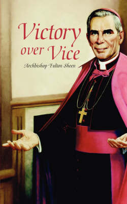 Victory Over Vice by Fulton J Sheen