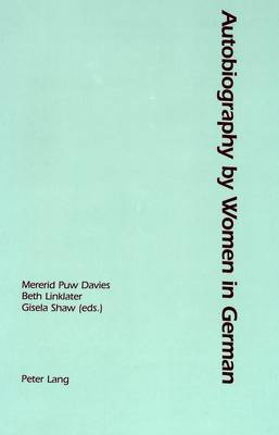 Autobiography by Women in German by Mererid Puw Davies