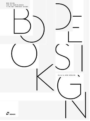 Book Design: From the Basics to the most Impressive Designs by Shaoqiang Wang
