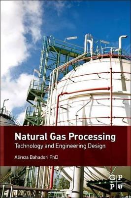 Natural Gas Processing by Alireza Bahadori