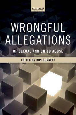 Wrongful Allegations of Sexual and Child Abuse by Ros Burnett