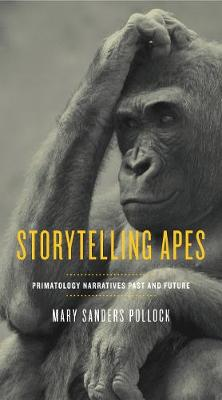 Storytelling Apes by Mary Sanders Pollock