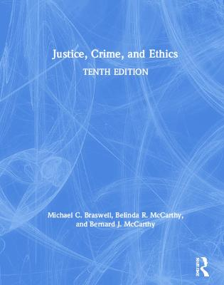 Justice, Crime, and Ethics by Michael C. Braswell