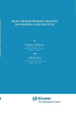 Silica-based Buried Channel Waveguides and Devices by J. Love