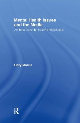 Mental Health Issues and the Media book