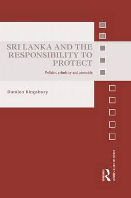 Sri Lanka and the Responsibility to Protect by Damien Kingsbury