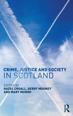 Crime, Justice and Society in Scotland by Hazel Croall