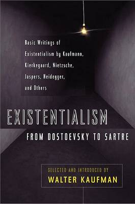 Existentialism from Dostoevsky to Sartre book