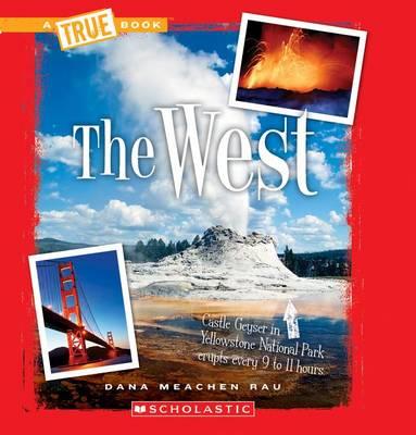 The West by Dana Meachen Rau