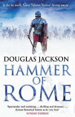 Hammer of Rome: (Gaius Valerius Verrens 9): A thrilling and dramatic historical adventure that conjures up Roman Britain perfectly by Douglas Jackson