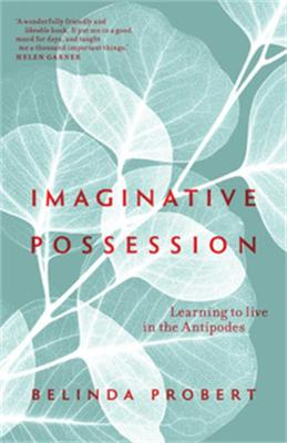 Imaginative Possession: Learning to live in the Antipodes book