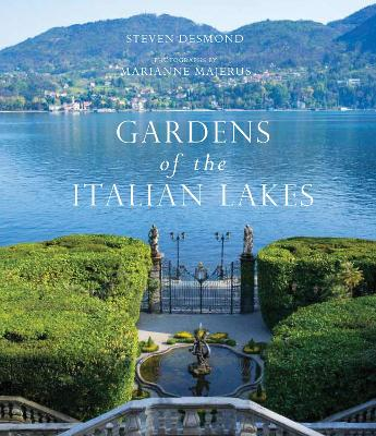Gardens of the Italian Lakes by Steven Desmond