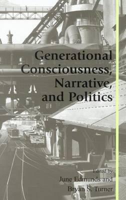 Generational Consciousness, Narrative and Politics by June Edmunds