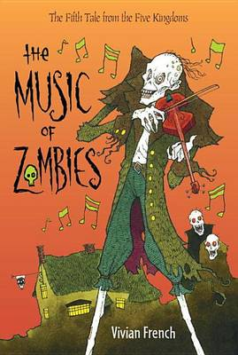 The Music of Zombies by Vivian French
