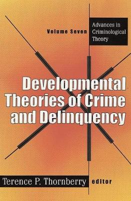 Developmental Theories of Crime and Delinquency by Terence Thornberry