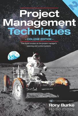 Project Management Techniques 2nd Ed by Rory Burke