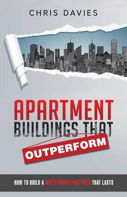 Apartment Buildings That Outperform by Dr Chris Davies