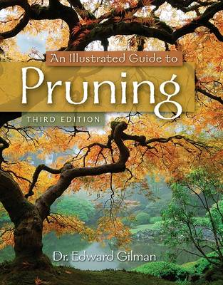 An Illustrated Guide to Pruning by Edward Gilman