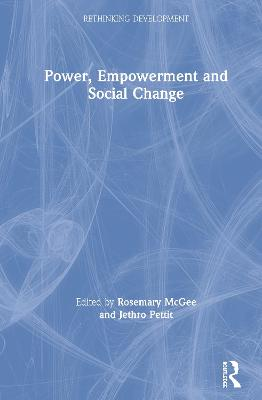 Power, Empowerment and Social Change by Rosemary McGee