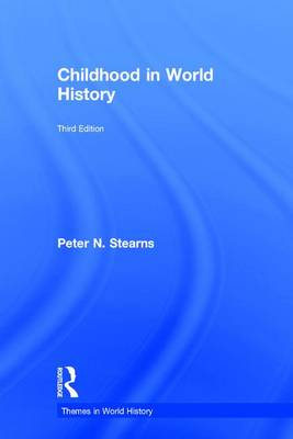 Childhood in World History by Peter N. Stearns
