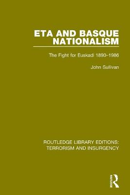 ETA and Basque Nationalism by John L. Sullivan