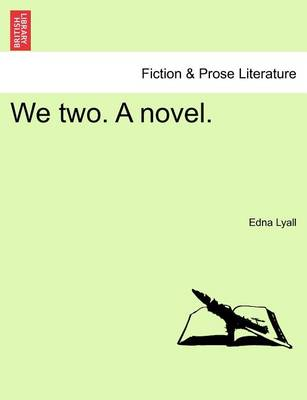 We Two. a Novel. Vol. I. by Edna Lyall