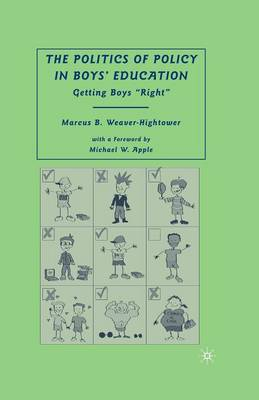 The Politics of Policy in Boys' Education by Marcus B. Weaver-Hightower