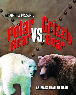 Polar Bear Versus Grizzly Bear by Isabel Thomas