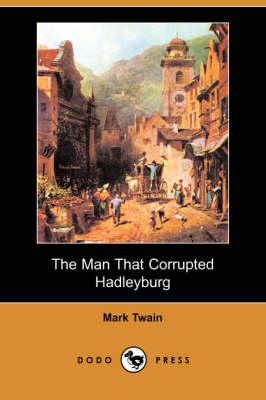 Man That Corrupted Hadleyburg (Dodo Press) book