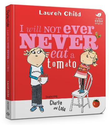Charlie and Lola: I Will Not Ever Never Eat a Tomato Board Book by Lauren Child