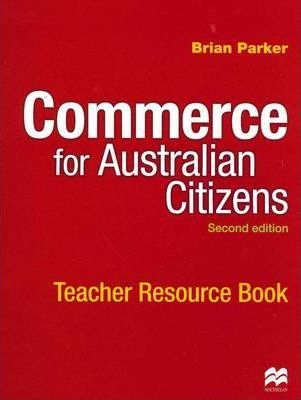 Commerce for Australian Citizens - Teacher Resource Book by Brian Parker