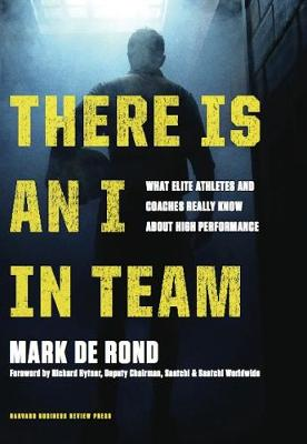 There Is an I in Team by Mark Rond