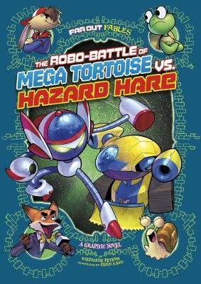 The Robo-battle of Mega Tortoise vs Hazard Hare by Stephanie Peters