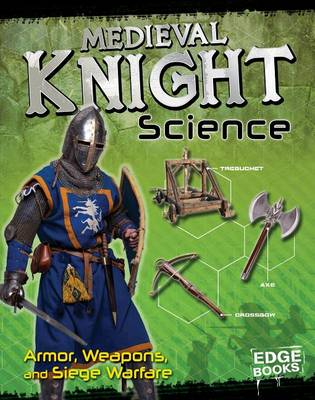 Medieval Knight Science by Allison Lassieur