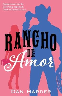 Rancho de Amor by Dan Harder