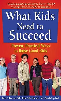 What Kids Need to Succeed by Peter L. Benson