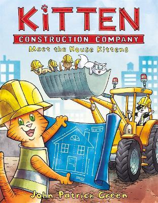 Kitten Construction Company: Meet the House Kittens by John Patrick Green