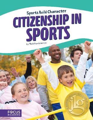 Sport: Citizenship in Sports by Todd Kortemeier