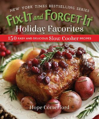Fix-It and Forget-It Holiday Favorites by Hope Comerford