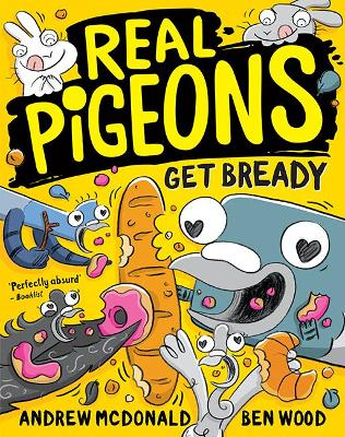 Real Pigeons Get Bready: Real Pigeons #6 by Andrew McDonald