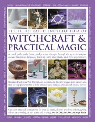 Illustrated Encyclopedia of Witchcraft & Practical Magic by Susan Greenwood