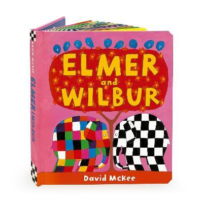 Elmer and Wilbur: Board Book by David McKee