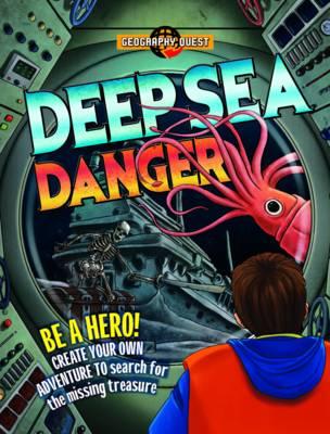 Geography Quest: Deep Sea Danger by John Townsend
