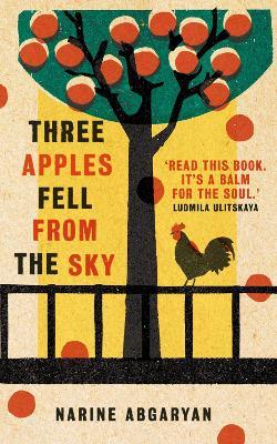 Three Apples Fell from the Sky by Narine Abgaryan