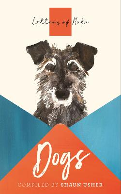 Letters of Note: Dogs by Shaun Usher