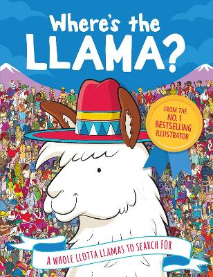 Where's the Llama?: A Whole Llotta Llamas to Search and Find by Paul Moran