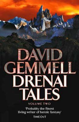 Drenai Tales  Quest for Lost Heroes ,  Waylander II - In the Realm of the Wolf ,  The First Chronicles of Druss the Legend by David Gemmell